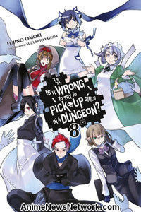 Is It Wrong to Try to Pick Up Girls in a Dungeon? Novel 8