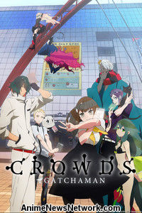 Gatchaman Crowds Episodes 1-7 Streaming