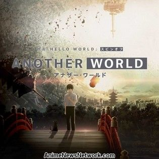 Hello World Film Gets Spinoff Anime Another World